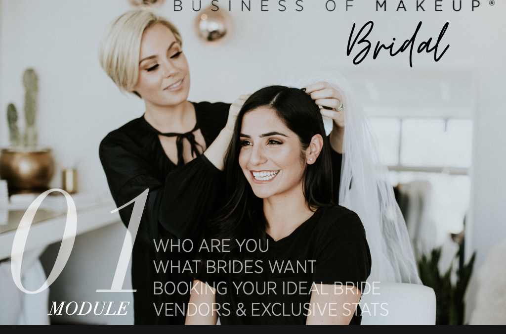 MODULE 1: Who You Are, What Brides Want, Booking Your Ideal Bride, Vendors & Exclusive Stats