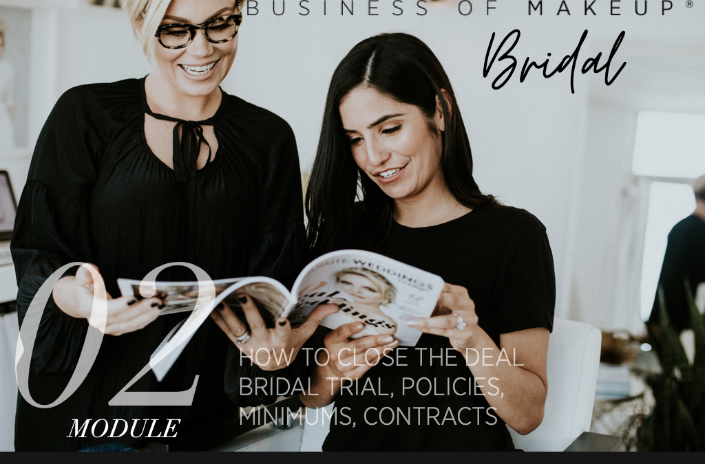 MODULE 2: How to Close the Deal, Bridal Trial, Policies, Minimums, Contracts