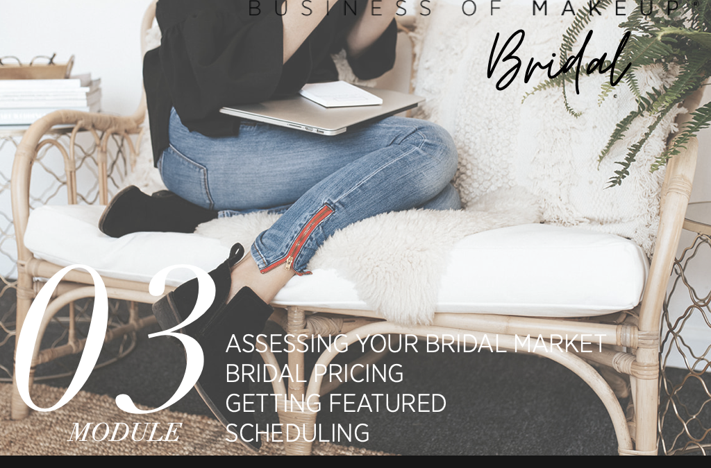MODULE 3: Assessing Your Bridal Market, Bridal Pricing, Getting Featured, Scheduling